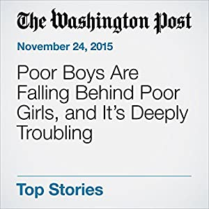 Poor Boys Are Falling Behind Poor Girls, and It's Deeply Troubling