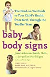 img - for Baby Body Signs: The Head-to-Toe Guide to Your Child's Health, from Birth Through the Toddler Years book / textbook / text book