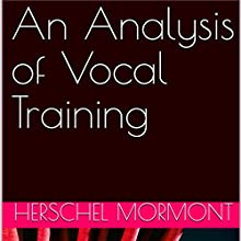 An Analysis of Vocal Training Audiobook by Herschel Mormont Narrated by Miranda Webster