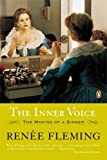 img - for The Inner Voice: The Making of a Singer by Renee Fleming (2005-09-27) book / textbook / text book