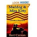 Maddog and Miss Kitty