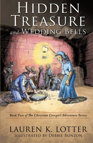 Hidden Treasure and Wedding Bells: Book Two of The Christian Cowgirl Adventure Series (Volume 2)
