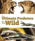 Ultimate Predators In The Wild: Children's Animal Books