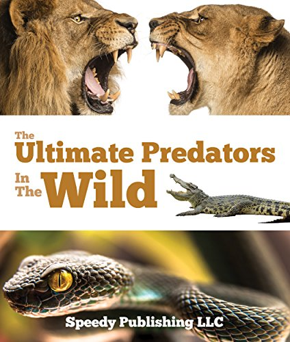 Ultimate Predators In The Wild: Children's Animal Books (Types Of Wild Animals In South Africa)