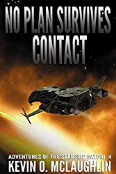 No Plan Survives Contact (Adventures of the Starship Satori Book 4)