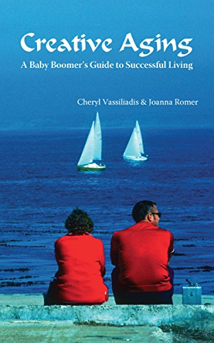 Creative Aging: A Baby Boomer's Guide to Successful Living