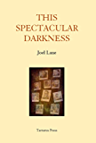 This Spectacular Darkness: Critical Essays