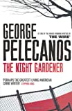 Front cover for the book The Night Gardener by George Pelecanos