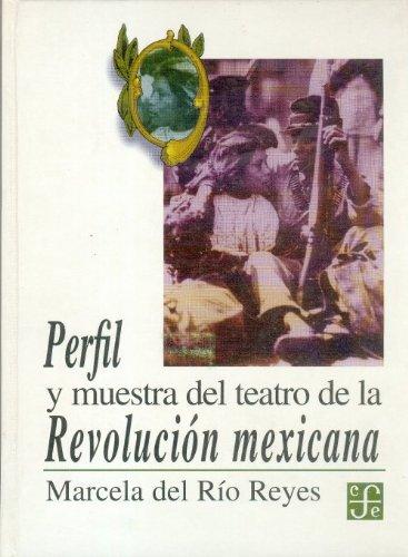 Perfil y muestra del teatro de la Revolución mexicana (Tezontle) (Spanish Edition)