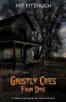 Ghostly Cries From Dixie by [Fitzhugh, Pat]