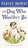 The Dog Who Wouldn't Be (Turtleback School & Library Binding Edition)