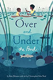 Over and Under the Pond: (Environment and Ecology Books for Kids, Nature Books, Children's Oceanography Bo