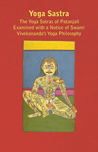 Yoga Sastra - The Yoga Sutras of Patanjali Examined with a ...