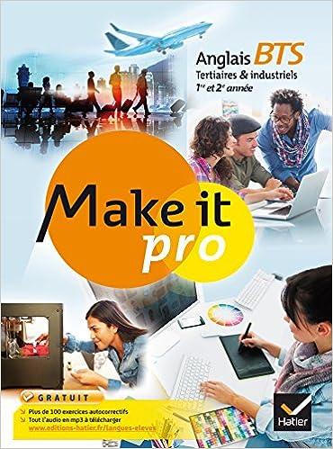 Make it pro Anglais BTS Tertiaires et Industriels 1re et 2e année éd. 2015 - Manuel de lélève