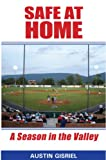Safe at Home: A Season in the Valley