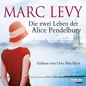 Die zwei Leben der Alice Pendelbury Hörbuch
