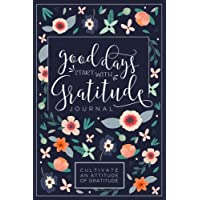 Good Days Start With Gratitude: A 52 Week Guide To Cultivate An Attitude Of Gratitude: Gratitude Journal