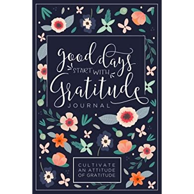 Good-Days-Start-With-Gratitude-A-52-Week-Guide-To-Cultivate-An-Attitude-Of-Gratitude-Gratitude-Journal