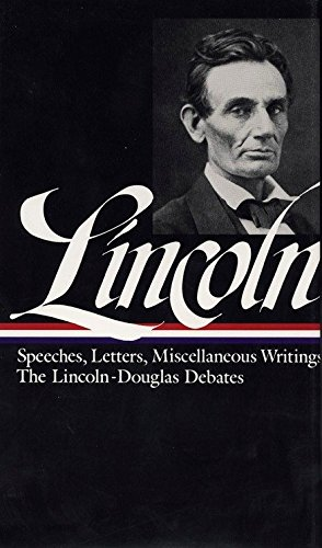 Lincoln: Speeches and Writings 1832-1858 (Library of America)