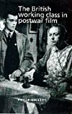 img - for The British working class in postwar film by Philip Gillett (2003-03-06) book / textbook / text book