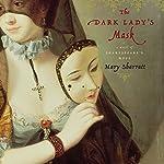 The Dark Lady's Mask | Mary Sharratt