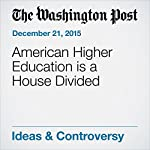 American Higher Education is a House Divided | George F Will