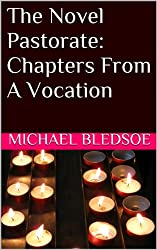 The Novel Pastorate:  Chapters From A Vocation