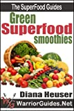Green Superfood Smoothies (The Superfood Guides)