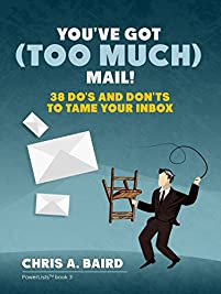 Email: You've Got Too Much Mail! by Chris A. Baird ebook deal