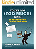 You've Got (Too Much) Mail! 38 Do's and Don'ts to Tame Your Inbox