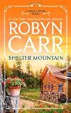 Shelter Mountain, Robyn Carr, 0778314197