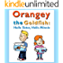 Orangey the Goldfish:  Hello Sister, Hello Minnie  (Book 2)