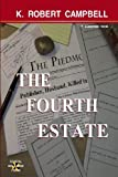 The Fourth Estate, K. Campbell, 1482062542