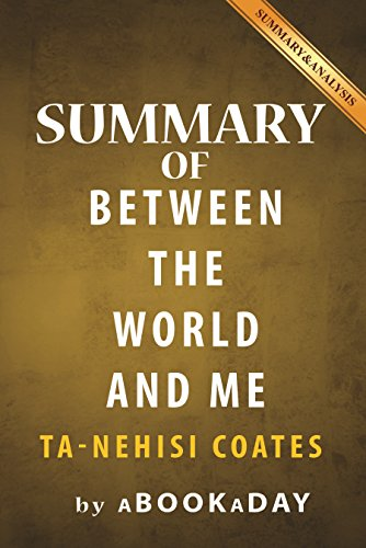 Summary of Between the World and Me: by Ta-Nehisi Coates | Summary & Analysis