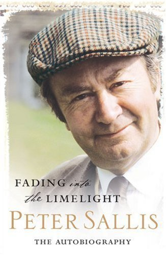 Fading into the Limelight: The Autobiography by Peter Sallis (2006-11-09)