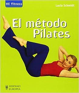 El metodo pilates (Spanish Edition): Lucia Schmidt ...