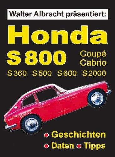 Coupe S600 (Walter Albrecht präsentiert: Honda S800 Coupé Cabrio S360 S500 S600 S2000 (German Edition))
