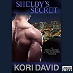 Shelby's Secret: Once a Marine Always a Marine, Book 4 | Kori David
