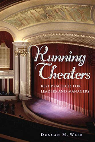Running Theaters: Best Practices for Leaders and Managers (Facilities Management Best Practices)