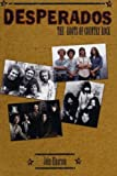 img - for Desperados: The Roots of Country Rock by John Einarson (2001-01-16) book / textbook / text book