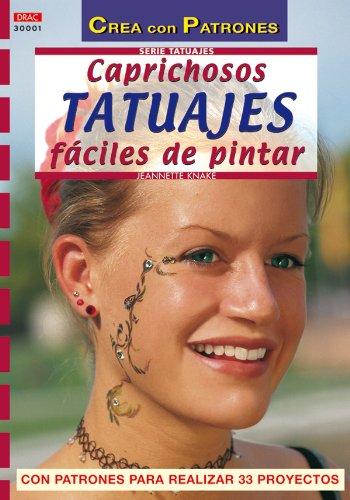 Serie Tatuajes. Caprichos Tatuajes Faciles De Pintar - Numero 1 (Cp - Serie Tatuajes (drac)) ()