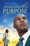 Fulfilling His Purpose, Paul Jones, 1478701935