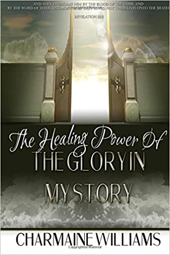 Amazon com: The Healing Power Of The Glory In My Story