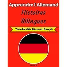 Apprendre l'Allemand: Histoires Bilingues (Texte Parallèle Allemand-Français) (French Edition)