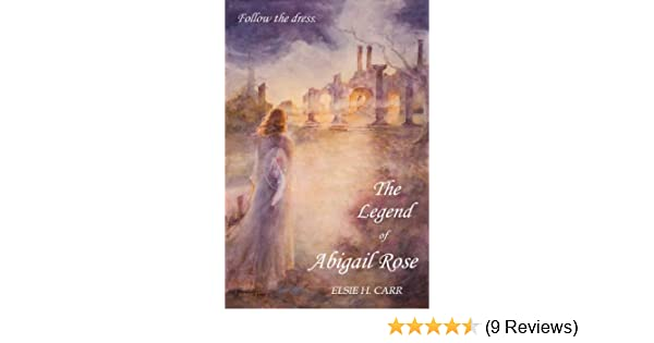 The Legend of Abigail Rose