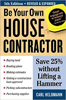 Be your own house contractor save 25 without lifting a for How to be your own general contractor