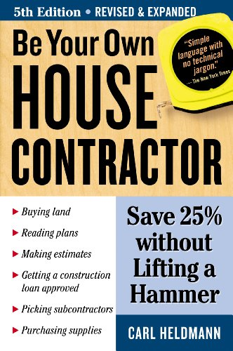 Be Your Own House Contractor: Save 25{d869aeb5c036a40eabeba5a7f93ad34b19a757b1a746e02c0d852a6798181117} without Lifting a Hammer