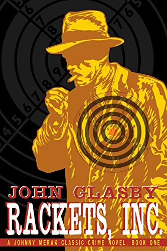Rackets, Inc.: A Johnny Merak Classic Crime Novel, Book One