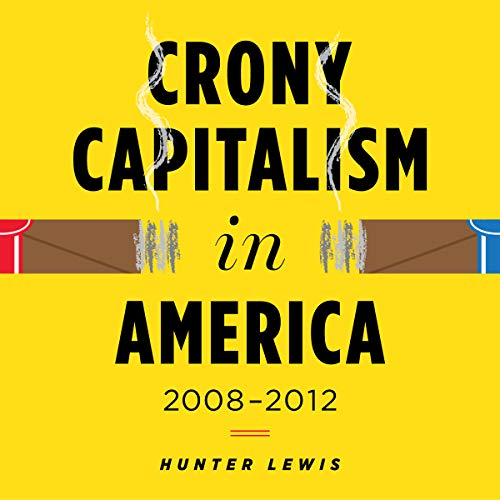 Crony Capitalism in America: 2008-2012 by AC2 Books