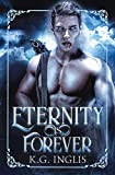 Eternity Is Forever: An Eternal Novel Book 6 - Kindle edition by Inglis, K.G.. Romance Kindle eBooks @ Amazon.com.
